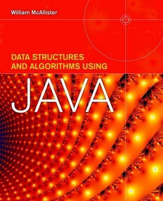 Data Structures and Algorithms Using Java By Mcallister, William